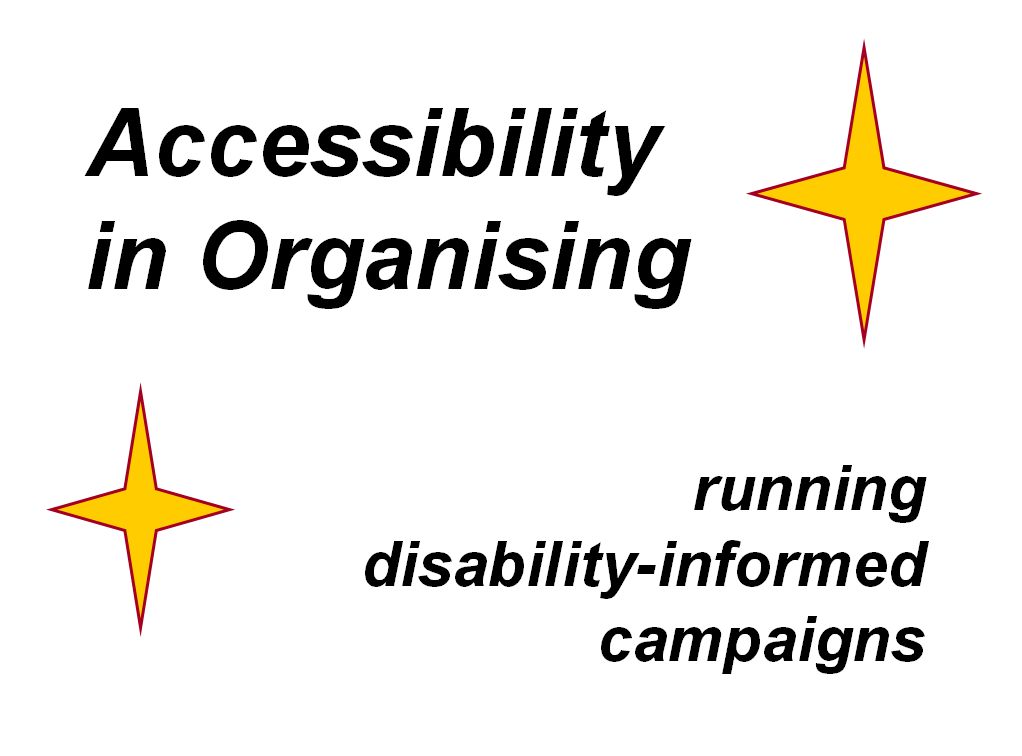 CUSU Conference 2019 session – Accessibility in Organising: Running Disability-Informed Campaigns